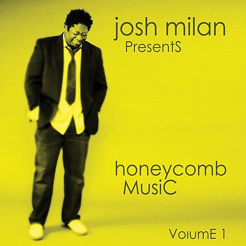 Josh Milan Presents: Honeycomb Music Vol. 1 by Various Artists