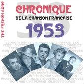 The French Song / Chronique De La Chanson Française - 1953, Vol. 30 by Various Artists