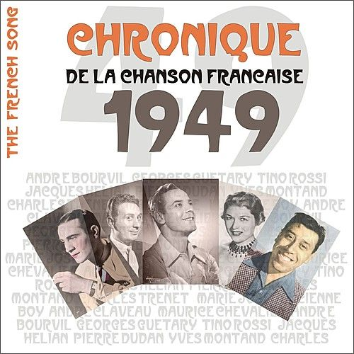 Play & Download The French Song / Chronique de la Chanson Française - 1949, Vol. 26 by Various Artists | Napster