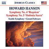 Play & Download Hanson: Symphonies Nos. 4 & 5 by Gerard Schwarz | Napster