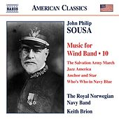 Play & Download Sousa: Music for Wind Band, Vol. 10 by Keith Brion | Napster