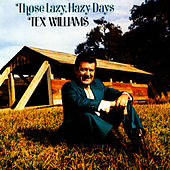 Play & Download Those Lazy, Hazy Days by Tex Williams | Napster