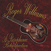 Play & Download A Resophonic Retrospective by Roger Williams | Napster