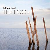 Play & Download The Fool by Black Carl | Napster