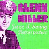 Play & Download Glenn Miller (Jazz & Swing Retrospective) by Glenn Miller | Napster