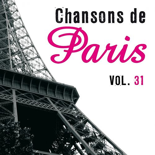 Play & Download Chansons de Paris, vol. 31 by Various Artists | Napster