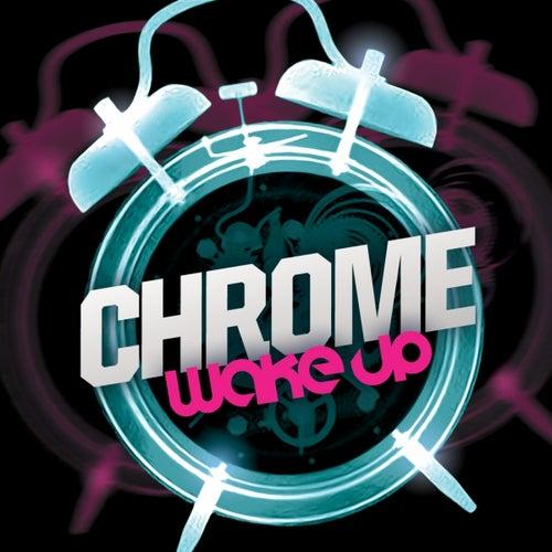 Wake Up by Chrome