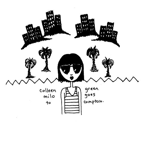 Milo Goes To Compton by Colleen Green