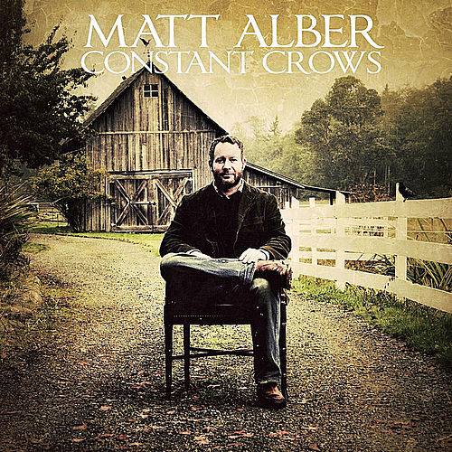 Play & Download Constant Crows by Matt Alber | Napster