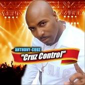 Cruz Control by Anthony Cruz