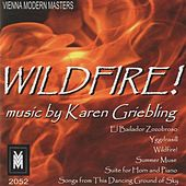 Play & Download Wild Fire! - Music by Karen Griebling by Various Artists | Napster