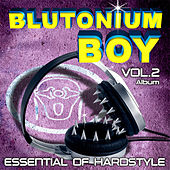 Play & Download Essential of Hardstyle Vol. 2 by Blutonium Boy | Napster