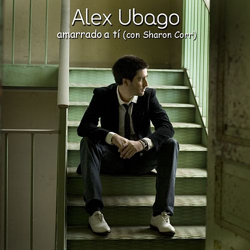 Play & Download Amarrado a ti by Alex Ubago   Napster