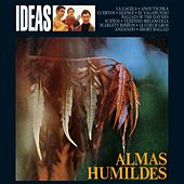 Ideas by Almas Humildes