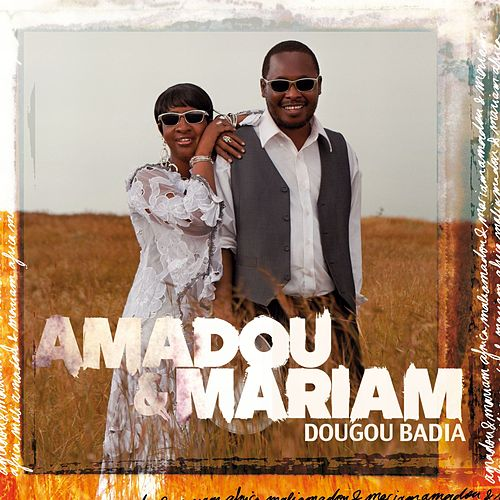 Play & Download Dougou Badia by Amadou & Mariam | Napster