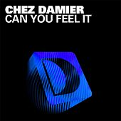 Play & Download Can You Feel It by Chez Damier | Napster