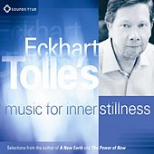 Eckhart Tolle's Music For Inner Stillness by Eckhart Tolle