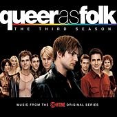 Play & Download Queer As Folk: The Third Season by Various Artists | Napster