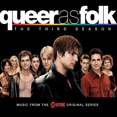 Queer As Folk: The Third Season by Various Artists
