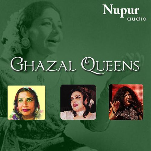 Play & Download Ghazal Queens by Various Artists | Napster