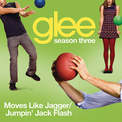 Play & Download Moves Like Jagger / Jumpin' Jack Flash (Glee Cast Version) by Glee Cast | Napster