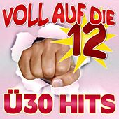 Play & Download Voll auf die 12  Ü30 Hits by Various Artists | Napster