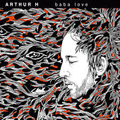 Baba Love by Arthur H