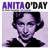 Play & Download My Funny Valentine Live 1955-59 by Anita O'Day | Napster