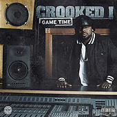 Game Time by Crooked I