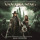 Play & Download Van Helsing (Original Motion Picture Soundtrack) by Alan Silvestri | Napster