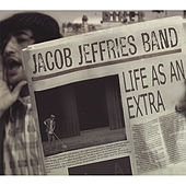 Life As An Extra by Jacob Jeffries Band