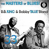"The Masters of Blues! (33 Best of B.B. King & Bobby ""Blue"" Bland) von Various Artists"