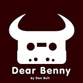 Play & Download Dear Benny by Dan Bull | Napster