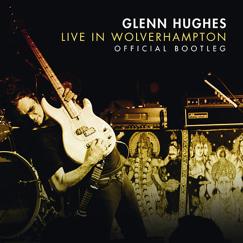 Play & Download Live in Wolverhampton by Glenn Hughes | Napster