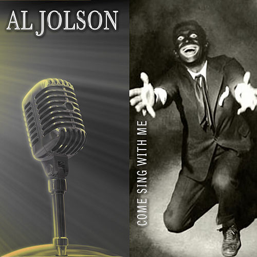 Play & Download Come Sing With Me (Remastered) by Al Jolson | Napster
