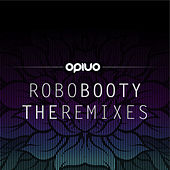 Robo Booty - The Remixes by Opiuo