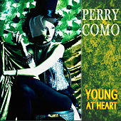 Play & Download Young At Heart (Remastered) by Perry Como | Napster