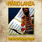 Mario Lanza - The Exceptional Tenor (Remastered) by Mario Lanza