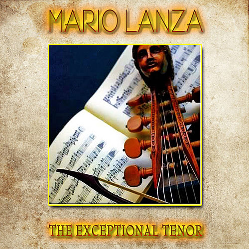 Play & Download Mario Lanza - The Exceptional Tenor (Remastered) by Mario Lanza | Napster