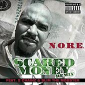 Play & Download Scared Money (Remix) (feat. 2 Chainz & Slim The Mobster) by N.O.R.E. | Napster