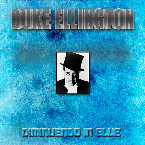 Play & Download Diminuendo in Blue (Live) [Remastered] by Duke Ellington | Napster