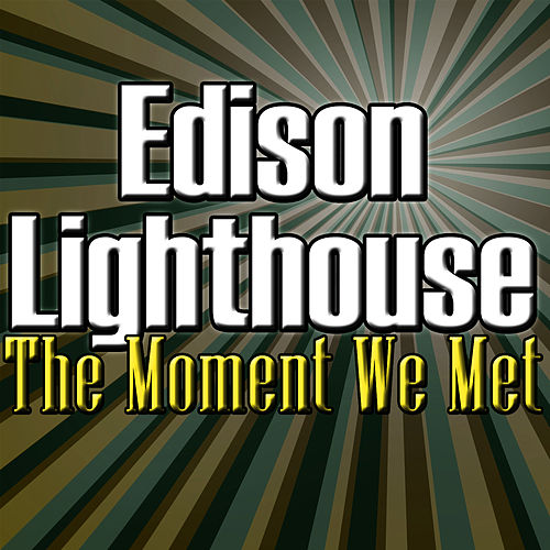 Play & Download The Moment We Met by Edison Lighthouse | Napster