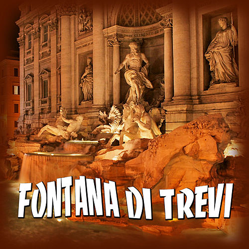 Play & Download Fontana di Trevi by Various Artists   Napster