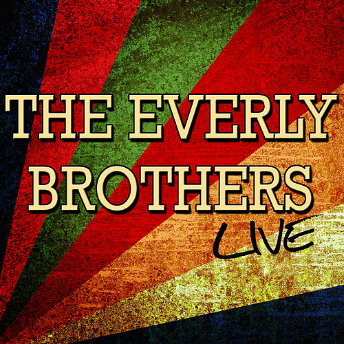Play & Download The Everly Brothers: Live by The Everly Brothers | Napster
