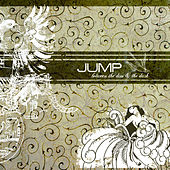 Play & Download Between The Dim And The Dark by Jump, Little Children | Napster