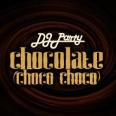Chocolate (Choco Choco) by DJ Party