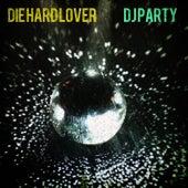Die Hard Lover by DJ Party