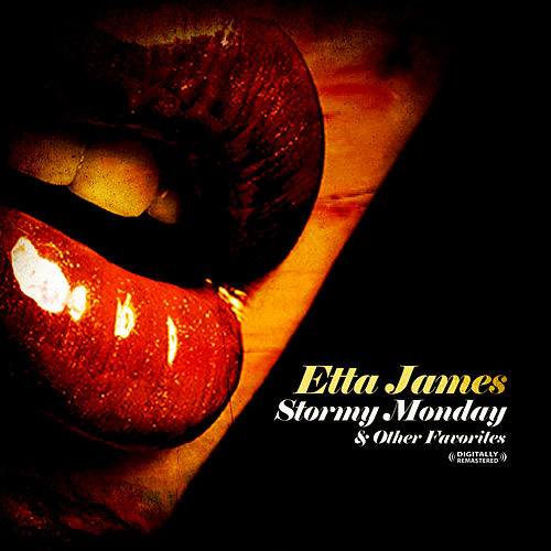 Play & Download Stormy Monday & Other Favorites (Remastered) by Etta James | Napster