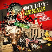 Play & Download Occupy! Takin' It To The Streets - Songs For The People by Various Artists | Napster