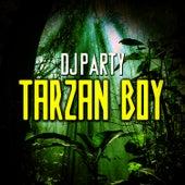 Tarzan Boy by DJ Party